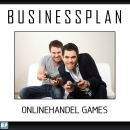 Businessplan Onlinehandel PC-Spiele / Games